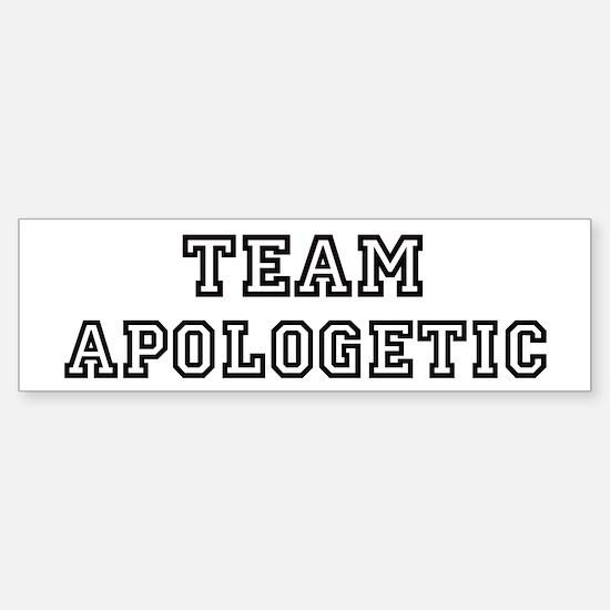 Team APOLOGETIC Bumper Bumper Bumper Sticker