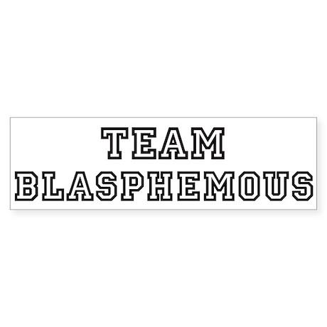 Team BLASPHEMOUS Bumper Sticker