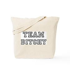 Team BITCHY Tote Bag