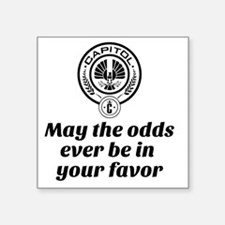"May the Odds Be In Your Fav Square Sticker 3"" x 3"""