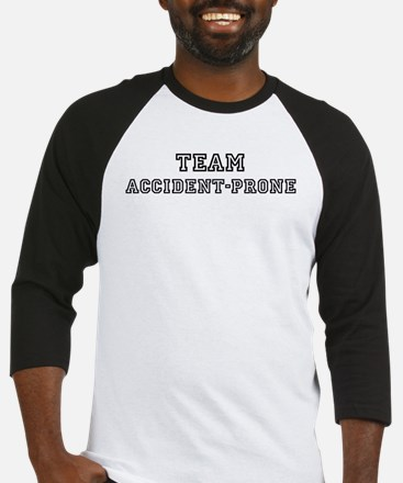 Team ACCIDENT-PRONE Baseball Jersey