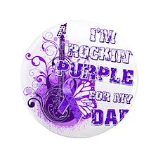 """Im Rockin Purple for my Dad 3.5"""" Button"""