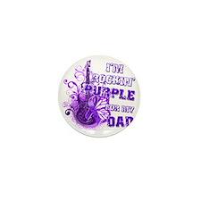 Im Rockin Purple for my Dad Mini Button
