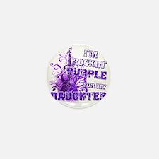 Im Rockin Purple for my Daughter Mini Button