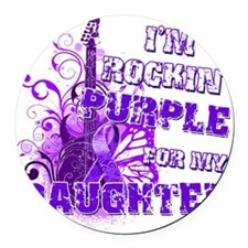 Im Rockin Purple for my Daughter Round Car Magnet