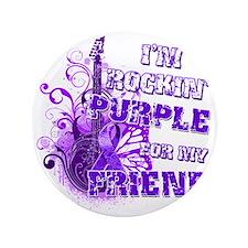 """Im Rockin Purple for my Friend 3.5"""" Button"""