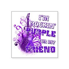 "Im Rockin Purple for my Fri Square Sticker 3"" x 3"""