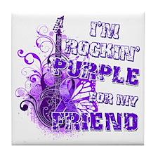 Im Rockin Purple for my Friend Tile Coaster