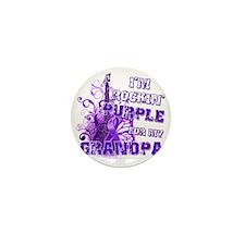Im Rockin Purple for my Grandpa Mini Button