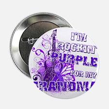 "Im Rockin Purple for my Grandma 2.25"" Button"