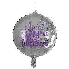 Im Rockin Purple for my Husband Balloon