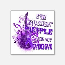 "Im Rockin Purple for my Mom Square Sticker 3"" x 3"""