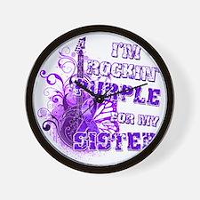 Im Rockin Purple for my Sister Wall Clock