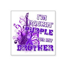"Im Rockin Purple for my Bro Square Sticker 3"" x 3"""