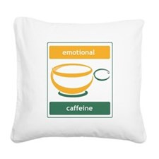Emotional Caffeine Square Canvas Pillow