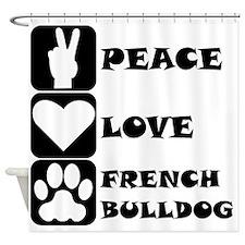 Peace Love French Bulldog Shower Curtain