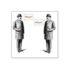 "what what Square Sticker 3"" x 3"""