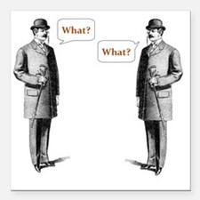 "what what Square Car Magnet 3"" x 3"""