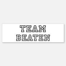 Team BEATEN Bumper Bumper Bumper Sticker