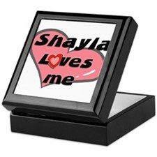 shayla loves me Keepsake Box