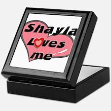 shayla loves me Keepsake Box