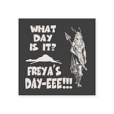 "Freya's Day Square Sticker 3"" x 3"""