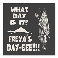 "Freya's Day Square Car Magnet 3"" x 3"""