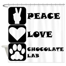 Peace Love Chocolate Lab Shower Curtain