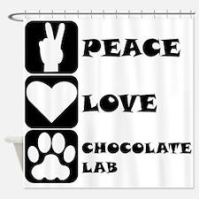 Peace Love Chocolate Lab Shower Curtain