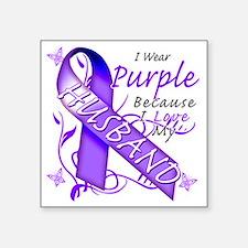 "I Wear Purple Because I Lov Square Sticker 3"" x 3"""