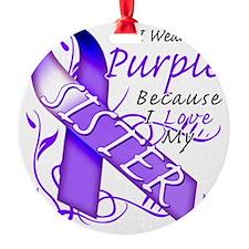 I Wear Purple Because I Love My Sis Ornament