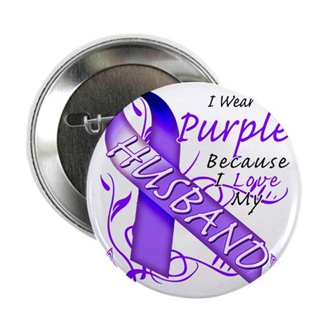 "I Wear Purple Because I Love My Husba 2.25"" Button"