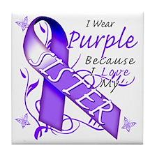 I Wear Purple Because I Love My Siste Tile Coaster