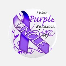 """I Wear Purple Because I Love My Uncle 3.5"""" Button"""