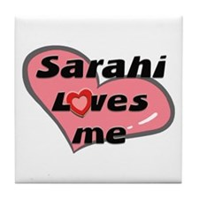 sarahi loves me  Tile Coaster