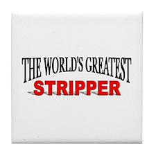 """The World's Greatest Stripper"" Tile Coaster"