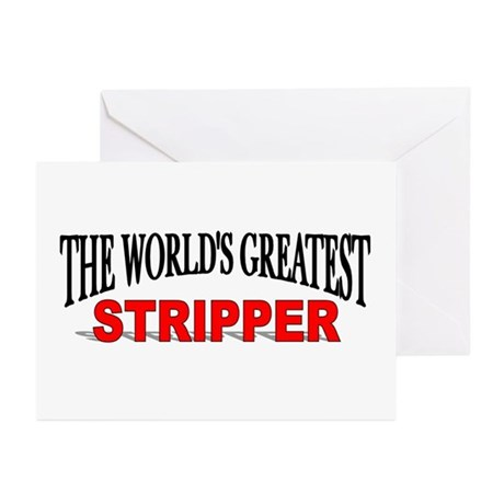"""The World's Greatest Stripper"" Greeting Cards (Pa"