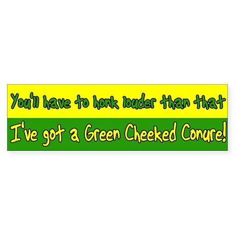 Honk Louder Green Cheeked Conure Bumper Sticker