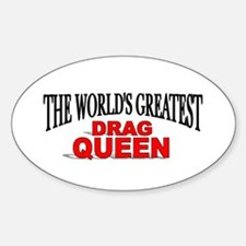 """""""The World's Greatest Drag Queen"""" Oval Decal"""