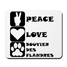 Peace Love Bouvier des Flandres Mousepad
