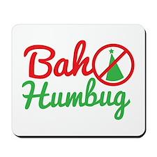 Bah Humbug NO CHRISTMAS! Mousepad