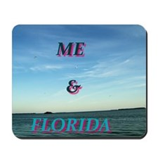 ME AND FLORIDA Mousepad
