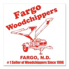 "Fargowoodchippers Square Car Magnet 3"" x 3"""