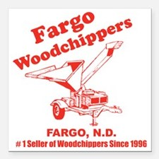 """Fargowoodchippers Square Car Magnet 3"""" x 3"""""""