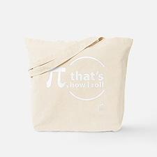 Pi, thats how I roll Tote Bag