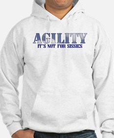 AGILITY: it's not for sissies Hoodie