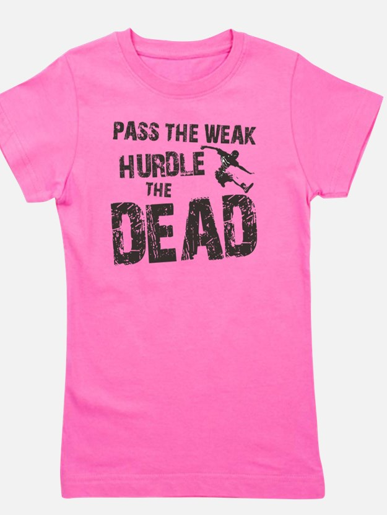 hurdle the dead Girl's Tee