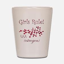Girls Rule estrogen shirt Shot Glass