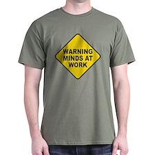 Warning Minds at Work T-Shirt