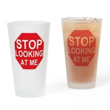 Stop Looking At Me Drinking Glass